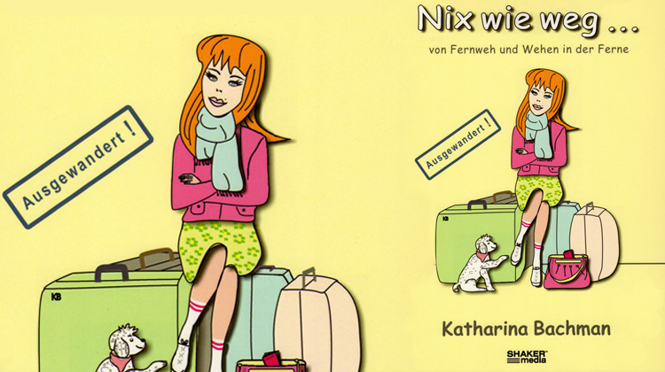Nix wie weg ... von Fernweh und Wehen in der Ferne